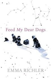Cover of: Feed my dear dogs | Emma Richler