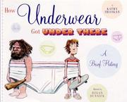Cover of: How Underwear Got Under There: A Brief History