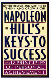 Cover of: Napoleon Hill's Keys to Success: The 17 Principles of Personal Achievement