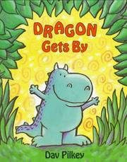 Cover of: Dragon gets by | Dav Pilkey