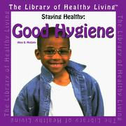 Cover of: Good Hygiene (The Library of Healthy Living : Staying Healthy) | Alice B. McGinty