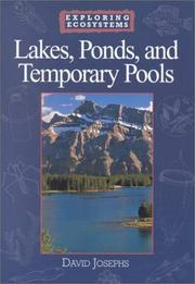 Cover of: Lakes, Ponds, and Temporary Pools (Exploring Ecosystems) by David Josephs, Charles Edmund Roth