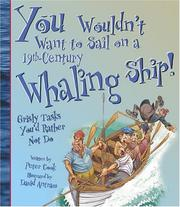 Cover of: You Wouldn't Want to Sail on a 19Th-Century Whaling Ship: Grisly Tasks You'd Rather Not Do (You Wouldn't Want to...)