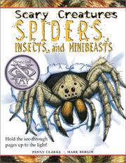 Cover of: Spiders, Insects, and Minibeasts (Scary Creatures) | Penny Clarke