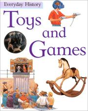 Cover of: Toys and Games (Everyday History) | Philip Steele