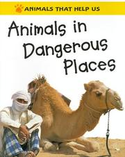 Cover of: Animals in Dangerous Places (Animals That Help Us) | Clare Oliver