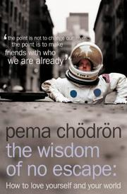 Cover of: The Wisdom of No Escape and the Path of Loving Kindness | Pema Chödrön