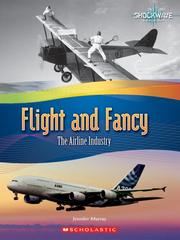 Cover of: Flight and Fancy: The Airline Industry (Shockwave: Economics and Geography) |