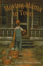 Cover of: Moving Mama to town | Ronder Thomas Young