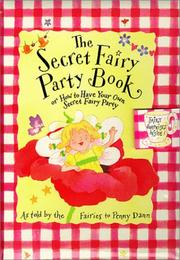 Cover of: The secret fairy party book, or, How to have your own secret fairy party