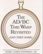 The Ad/Bc Time Warp Revisited by Harry James Waterman