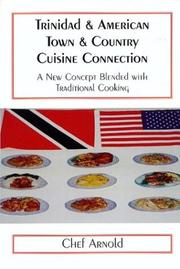Cover of: Trinidad & American Town & Country Cuisine Connection | Chef Arnold