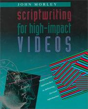 Cover of: Scriptwriting for High-Impact Videos | John Morley
