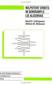 Cover of: Nilpotent orbits in semisimple Lie algebras | David H. Collingwood