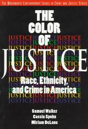 Cover of: The color of justice: race, ethnicity, and crime in America