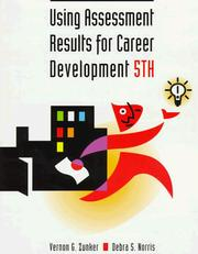Using assessment results for career development by Vernon G. Zunker