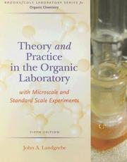 Cover of: Theory and practice in the organic laboratory | John A. Landgrebe