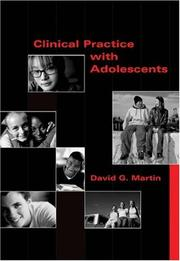 Cover of: Clinical Practice with Adolescents | David G. Martin