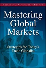 Cover of: Mastering global markets | Michael R. Czinkota