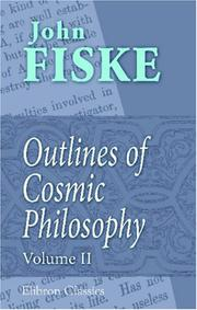 Cover of: Outlines of Cosmic Philosophy | John Fiske