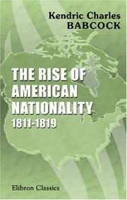 Cover of: The Rise of American Nationality, 1811-1819 | Kendric Charles Babcock