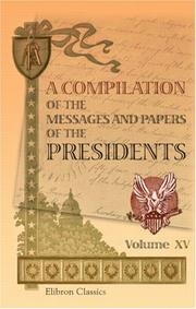 Cover of: A Compilation of the Messages and Papers of the Presidents | Author unknown