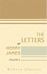 Cover of: The Letters of Henry James | Henry James Jr.