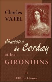 Charlotte de Corday et les Girondins by Charles Vatel