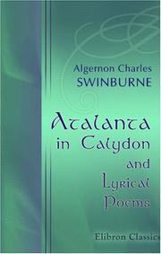 Cover of: Atalanta in Calydon and lyrical poems: Selected, with an Introduction, by William Sharp