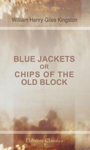 Cover of: Blue Jackets; or, Chips of the Old Block