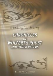 Cover of: Chronicles of Wolfert's Roost, and other papers