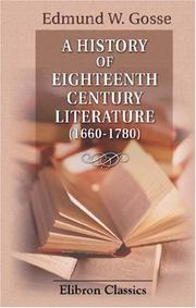 Cover of: A History of Eighteenth Century Literature (1660-1780) | Edmund William Gosse