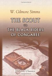 Cover of: The scout, or, The Black Riders of Congaree