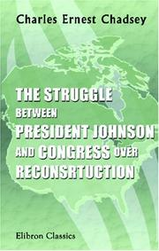 Cover of: The Struggle between President Johnson and Congress over Reconsrtuction