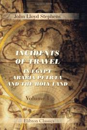Cover of: Incidents of Travel in Egypt, Arabia Petræa and the Holy Land | John Lloyd Stephens