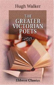 Cover of: The Greater Victorian Poets | Hugh Walker