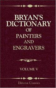 Cover of: Bryan/s Dictionary of Painters and Engravers | Michael Bryan