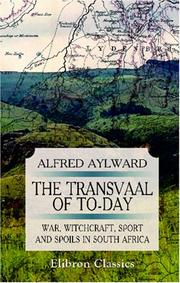 Cover of: The Transvaal of To-day; War, Witchcraft, Sport, and Spoils in South Africa