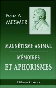 Cover of: Magnétisme animal. Mémoires et aphorismes de Mesmer