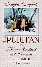 Cover of: The Puritan in Holland, England and America | Douglas Campbell