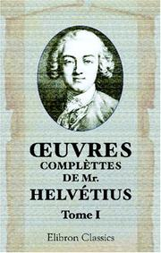 Cover of: uvres complèttes de Mr. Helvétius: Tome 1