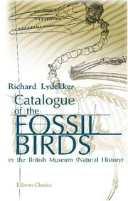 Cover of: Catalogue of the Fossil Birds in the British Museum