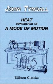 Cover of: Heat Considered as a Mode of Motion