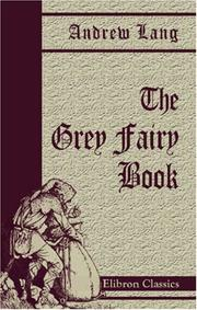 Cover of: The Grey Fairy Book | Andrew Lang