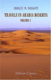 Travels in Arabia Deserta by Charles Montagu Doughty