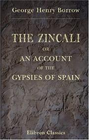 Cover of: The Zincali, or, An account of the gypsies of Spain