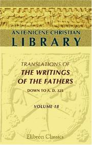 Cover of: Ante-Nicene Christian Library: Translations of the Writings of the Fathers down to A.D. 325. Volume 18: The Writings of Quintus Sept. Flor. Tertullianus (Volume 3)