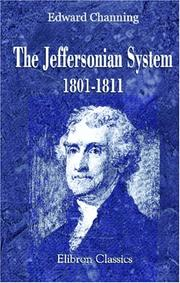 The Jeffersonian system, 1801-1811 by Channing, Edward
