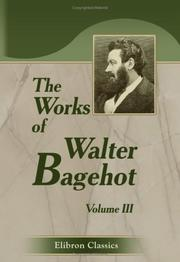 Cover of: The Works of Walter Bagehot