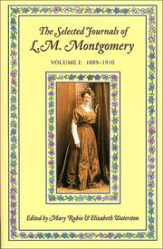Cover of: The Selected Journals of L.M. Montgomery, Vol. 1: 1889-1910
